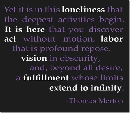 thomas-merton-infinity-quote & loneilness