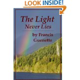 The Light Never Lies by Francis Guenette